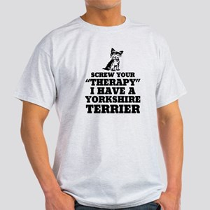 Screw Your Therapy, I Have A Yorkshire T-Shirt