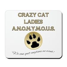 Crazy Cat Ladies Anonymous Mousepad