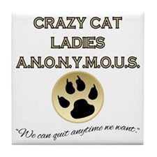 Crazy Cat Ladies Anonymous Tile Coaster