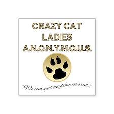 Crazy Cat Ladies Anonymous Square Sticker 3