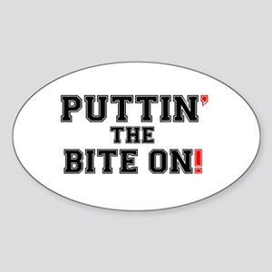 PUTTIN THE BITE ON! Sticker