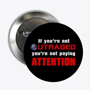 IF YOU'RE NOT OUTRAGED Button