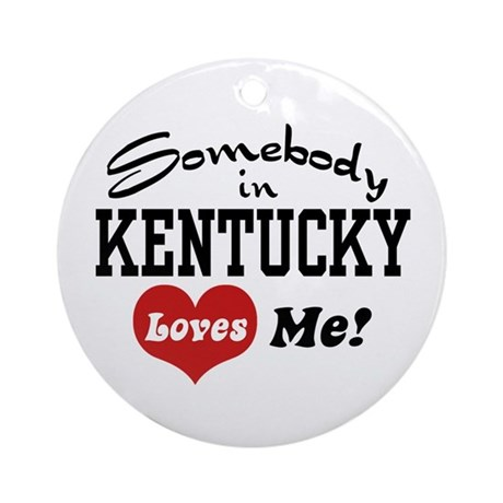 Somebody in Kentucky Loves Me Ornament (Round)