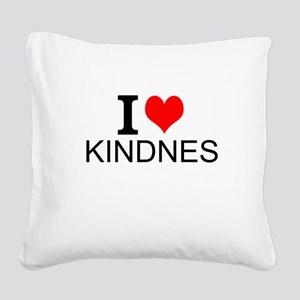 I Love Kindness Square Canvas Pillow