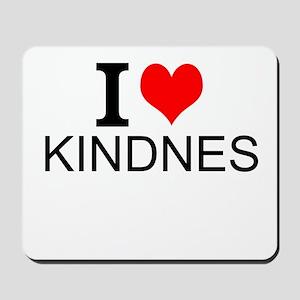 I Love Kindness Mousepad