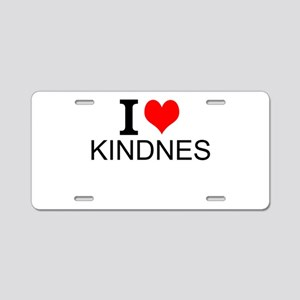I Love Kindness Aluminum License Plate