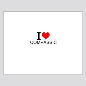I Love Compassion Posters