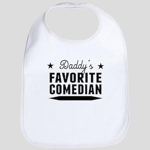 Daddys Favorite Comedian Bib