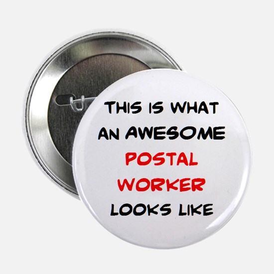 "awesome postal worker 2.25"" Button"