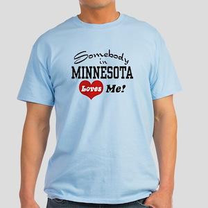Somebody in Minnesota Loves Me Light T-Shirt