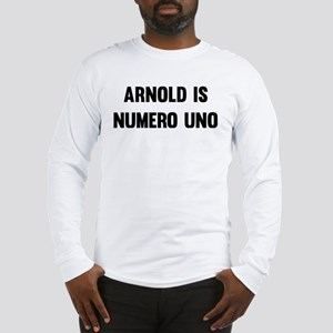 Arnold Is Numero Uno Long Sleeve T-Shirt