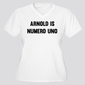Arnold Is Numero Uno Plus Size T-Shirt
