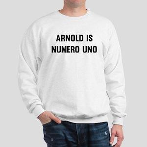 Arnold Is Numero Uno Sweatshirt