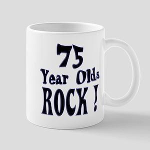 75 Year Olds Rock ! Mug