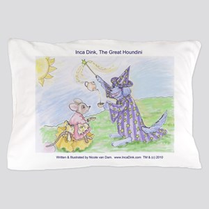 """Inca Dink, The Great Houndini"" (TM) Pillow Case"