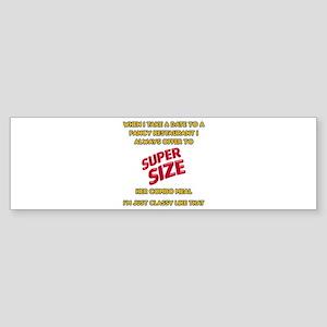 Super Size It! Bumper Sticker