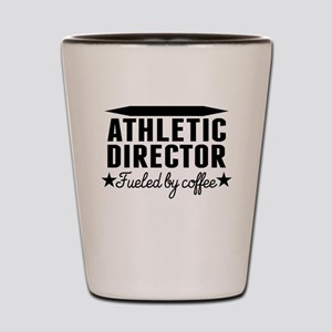 Athletic Director Fueled By Coffee Shot Glass