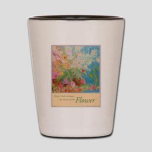 """""""Power of the Flower""""(TM) Shot Glass"""