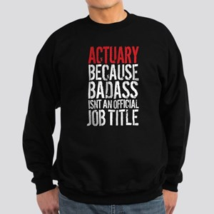 Badass Actuary Sweatshirt (dark)
