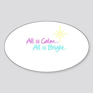 All Is Calm... Oval Sticker