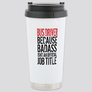 Badass Bus Driver Stainless Steel Travel Mug