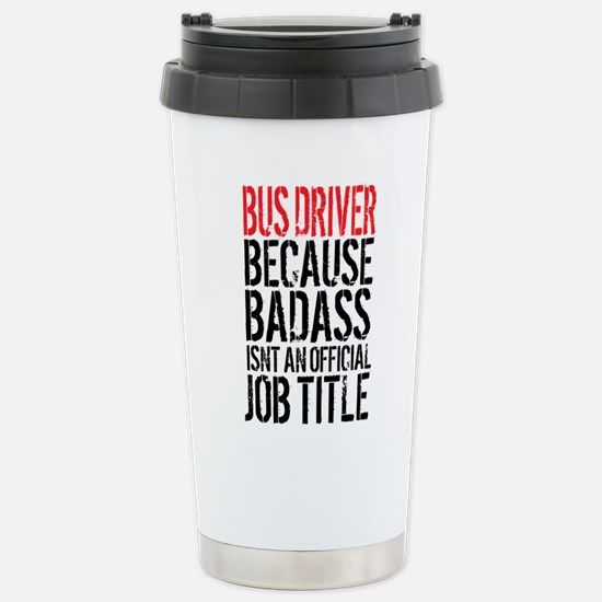 Badass Bus Driver Stainless Steel Travel Mug
