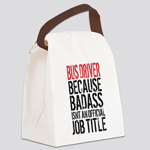 Badass Bus Driver Canvas Lunch Bag