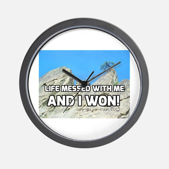 Life Messed With Me And I Won! Wall Clock