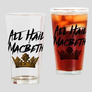 All Hail Macbeth Drinking Glass