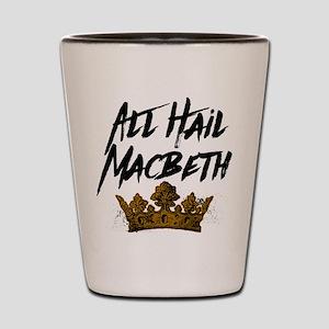 All Hail Macbeth Shot Glass
