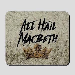 All Hail Macbeth Mousepad