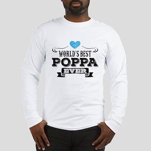 World's Best Poppa Ever Long Sleeve T-Shirt