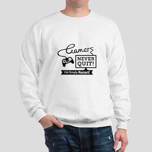Gamers Never Quit Funny Quote Sweatshirt