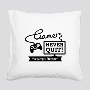 Gamers Never Quit Funny Quote Square Canvas Pillow