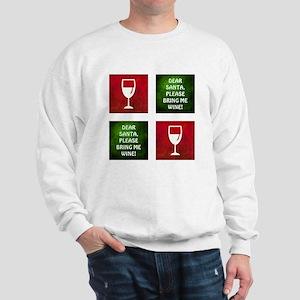 DEAR SANTA... Sweatshirt