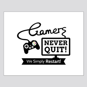 Gamers Never Quit Funny Quote Posters