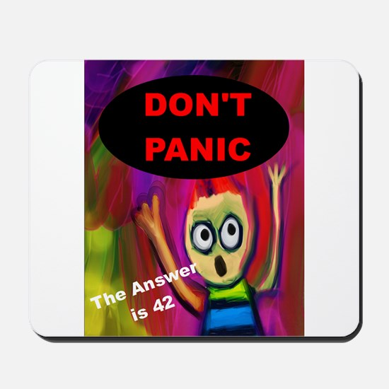 Don't Panic - The Answer is 42 Mousepad