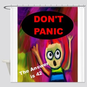 Don't Panic - The Answer is 42 Shower Curtain