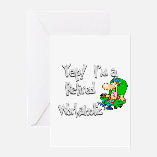 Retired Workaholic.:-) Greeting Card