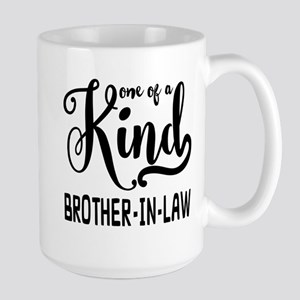 One of a kind Brother-in-law Large Mug