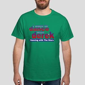 I Want To Dance With Derek Dark T-Shirt