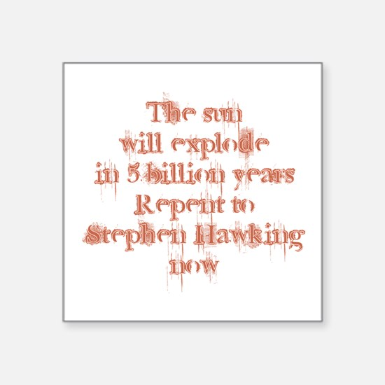 repent to stephen hawking Sticker
