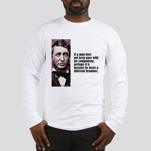 "Thoreau ""Different Drummer"" Long Sleeve T-Shirt"
