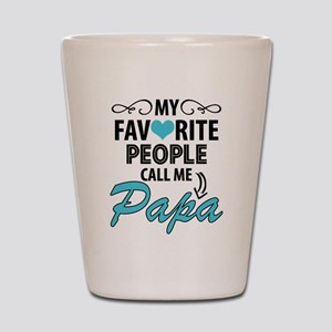 My Favorite People Call Me Papa Shot Glass