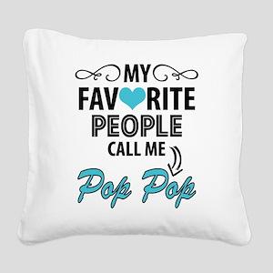 My Favorite People Call Me Pop Pop Square Canvas P
