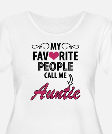 My Favorite People Call Me Auntie Plus Size T-Shir