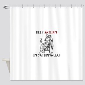 Keep Saturn in Saturnalia Shower Curtain