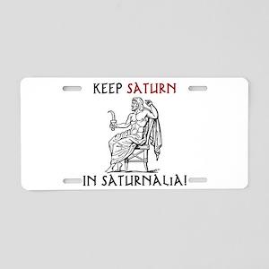 Keep Saturn in Saturnalia Aluminum License Plate