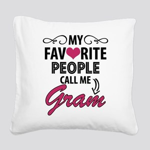 My Favorite People Call Me Gram Square Canvas Pill
