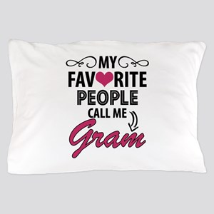 My Favorite People Call Me Gram Pillow Case